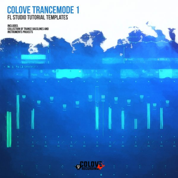 COLOVE TRANCEMODE 1 – FL Studio Trance Basslines