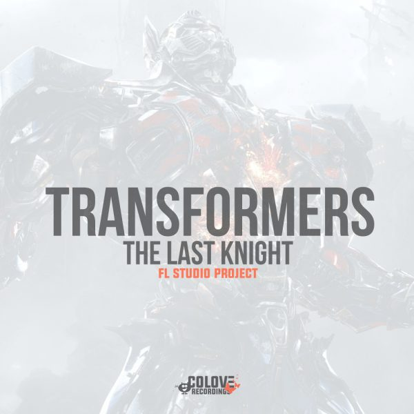 Transformers 5 – Trailer Soundtrack (FLP + WAV)